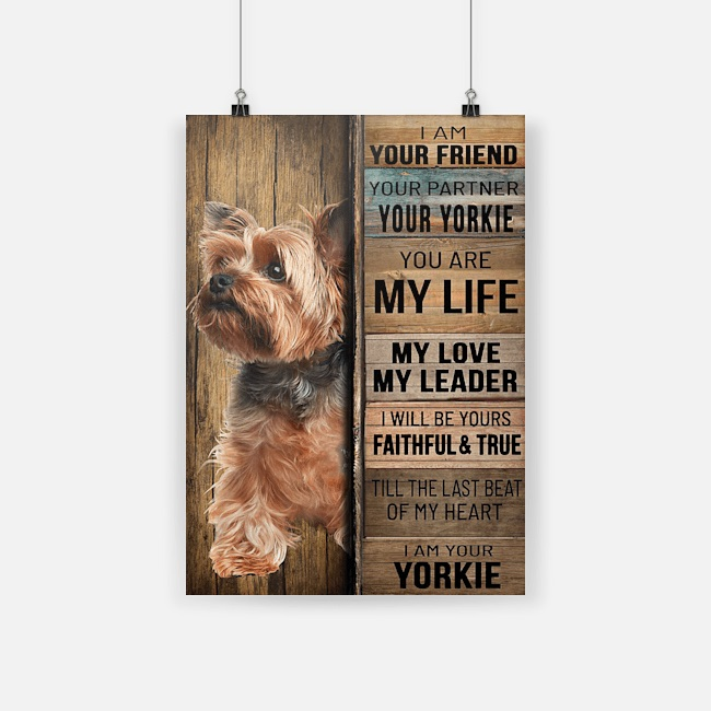 YORKSHIRE TERRIER I AM YOUR FRIEND POSTER