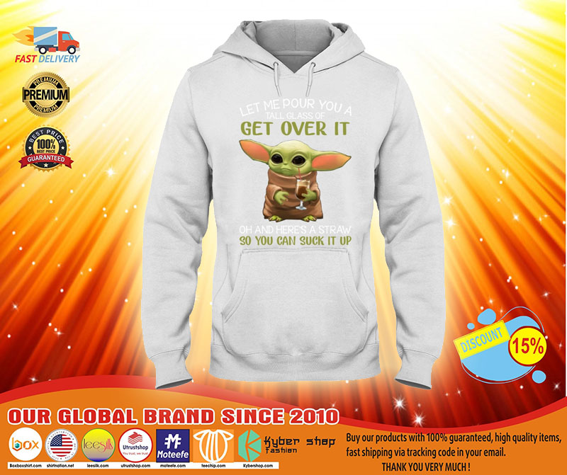 [LIMITED] Baby Yoda let me pour you a tall glass of get over it shirt