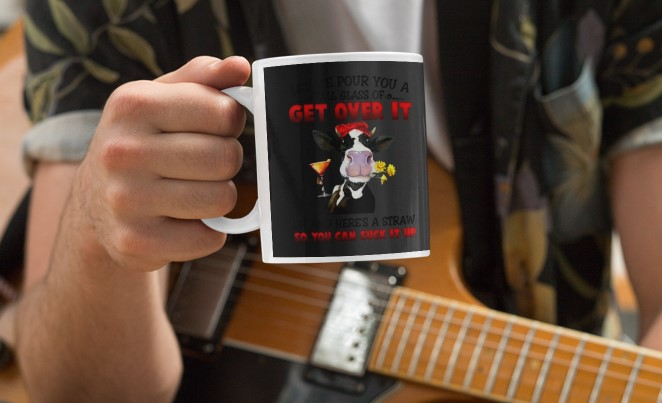 [LIMITED] Cow Let me pour you a tall glass of get over it mug