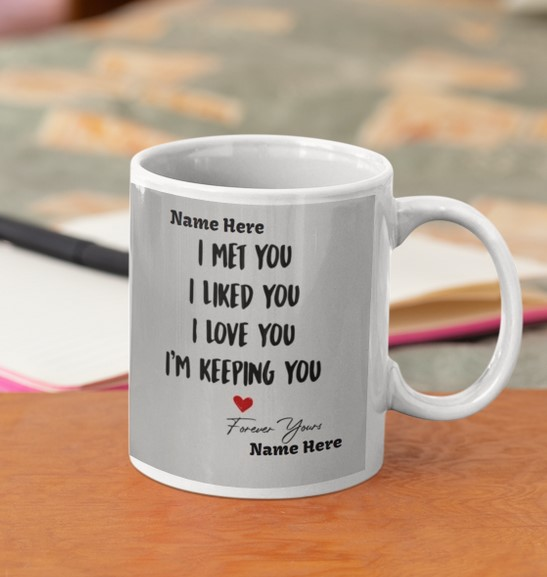 [LIMITED] I met you I liked you I love you I'm keeping you mug