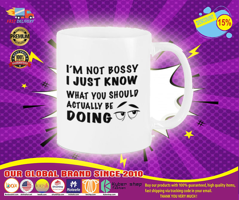 [LIMITED] I'm not bossy I just know what you should be doing mug