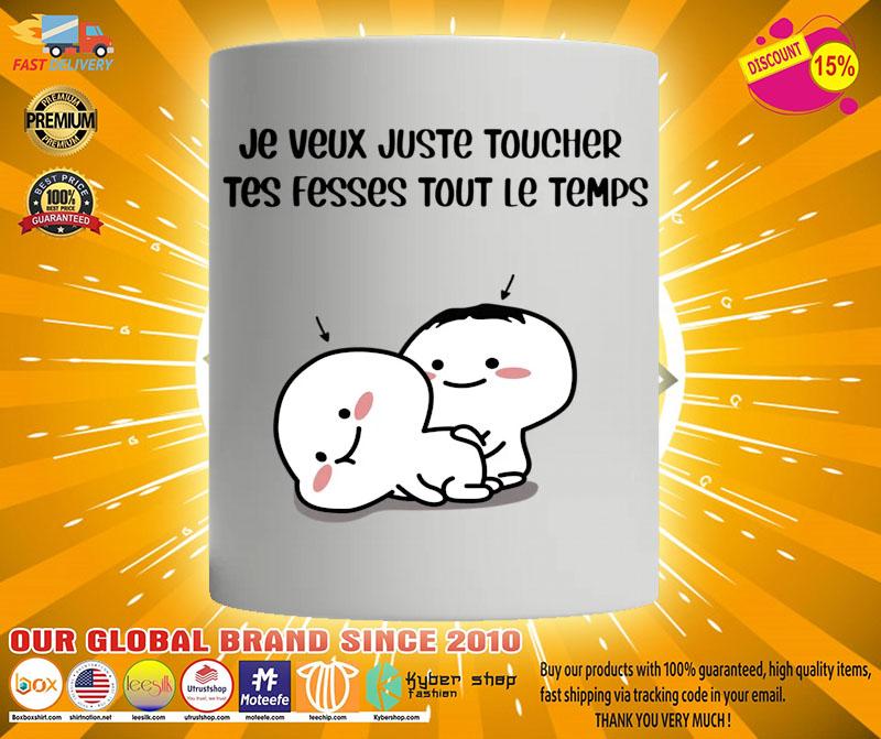 [LIMITED] Je veux juste toucher tes fesses tout le temps tasse mug