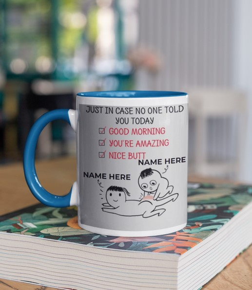 [LIMITED] Personalized Just in case no one told you today nice butt mug