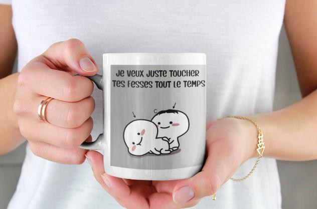 [LIMITED] Personnaliser Je veux juste toucher tes fesses tout le temps tasse mug