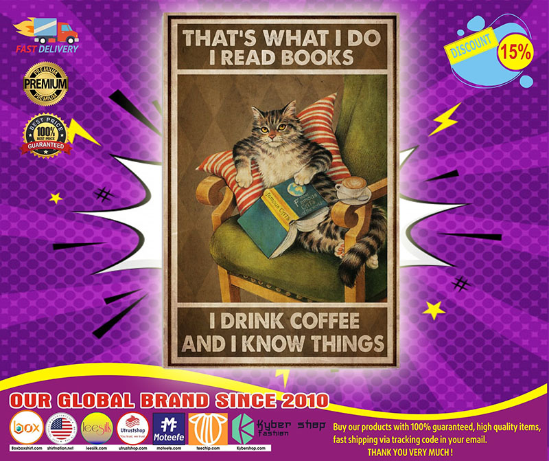 [LIMITED] Poster Cat That's what I do I read books I drink coffee and I know things