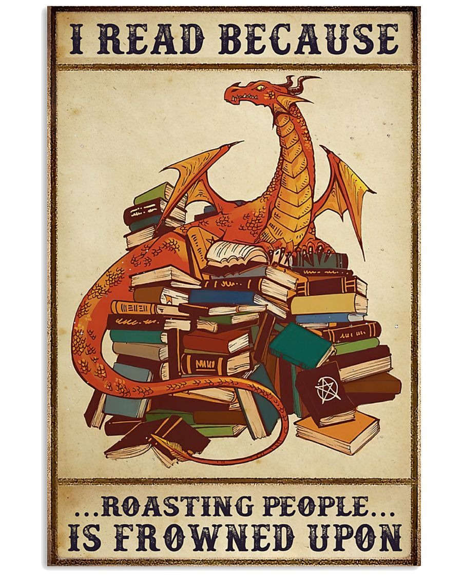 [LIMITED] Poster Dragon I read because roasting people is frowned upon
