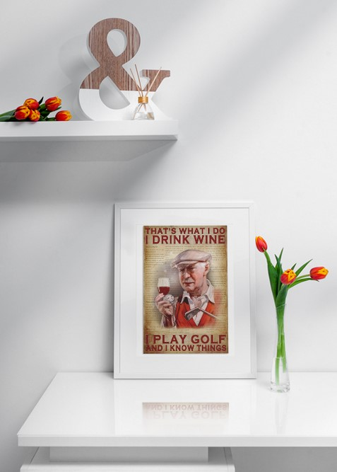 [LIMITED] Poster Old man That's what I do I drink wine I play golf and I know things