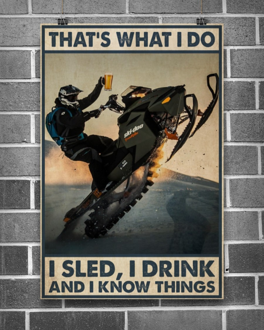 [LIMITED] Poster Sled that's what I do I sled I drink and I know things