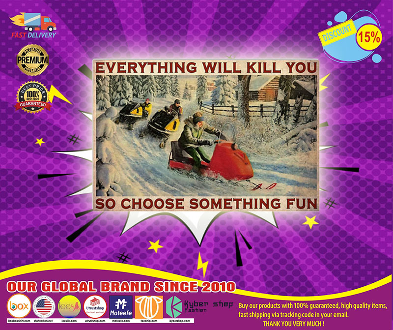 [LIMITED] Poster Snowcross everything will kill you so choose something fun