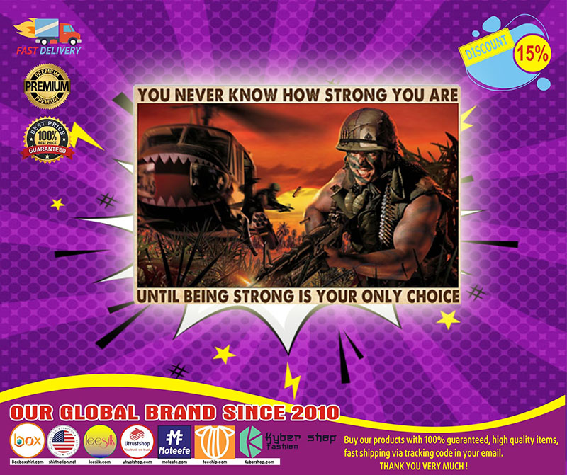 [LIMITED] Poster Veteran You never know how strong you are untill being strong is your only choice