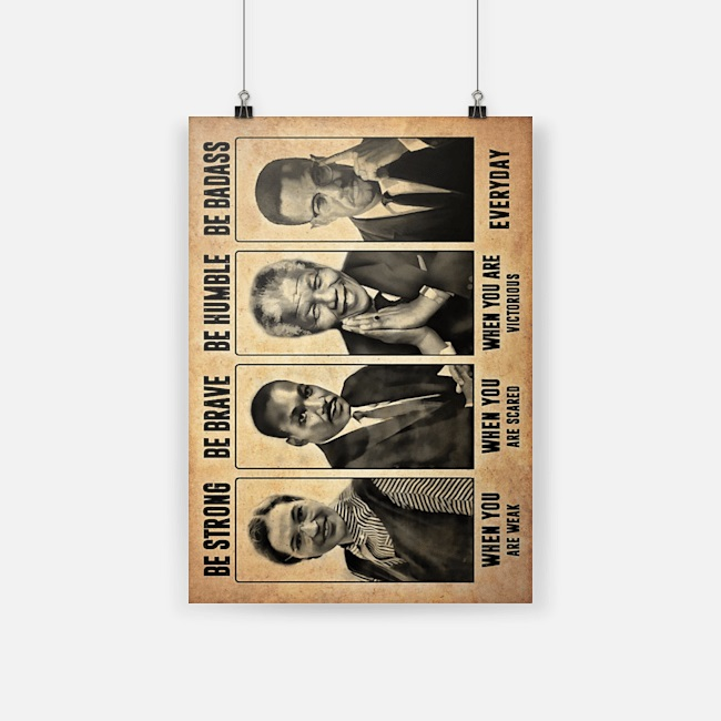 Rosa Parks Martin Luther King Malcolm X Nelson Mandela be strong poster