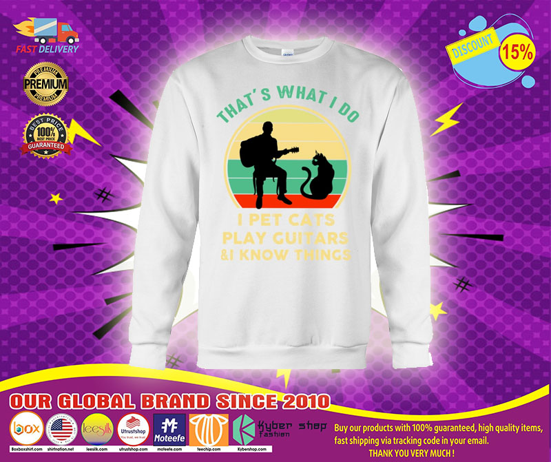 [LIMITED] That's want I do I pet cats play guiatrs and I know things shirt