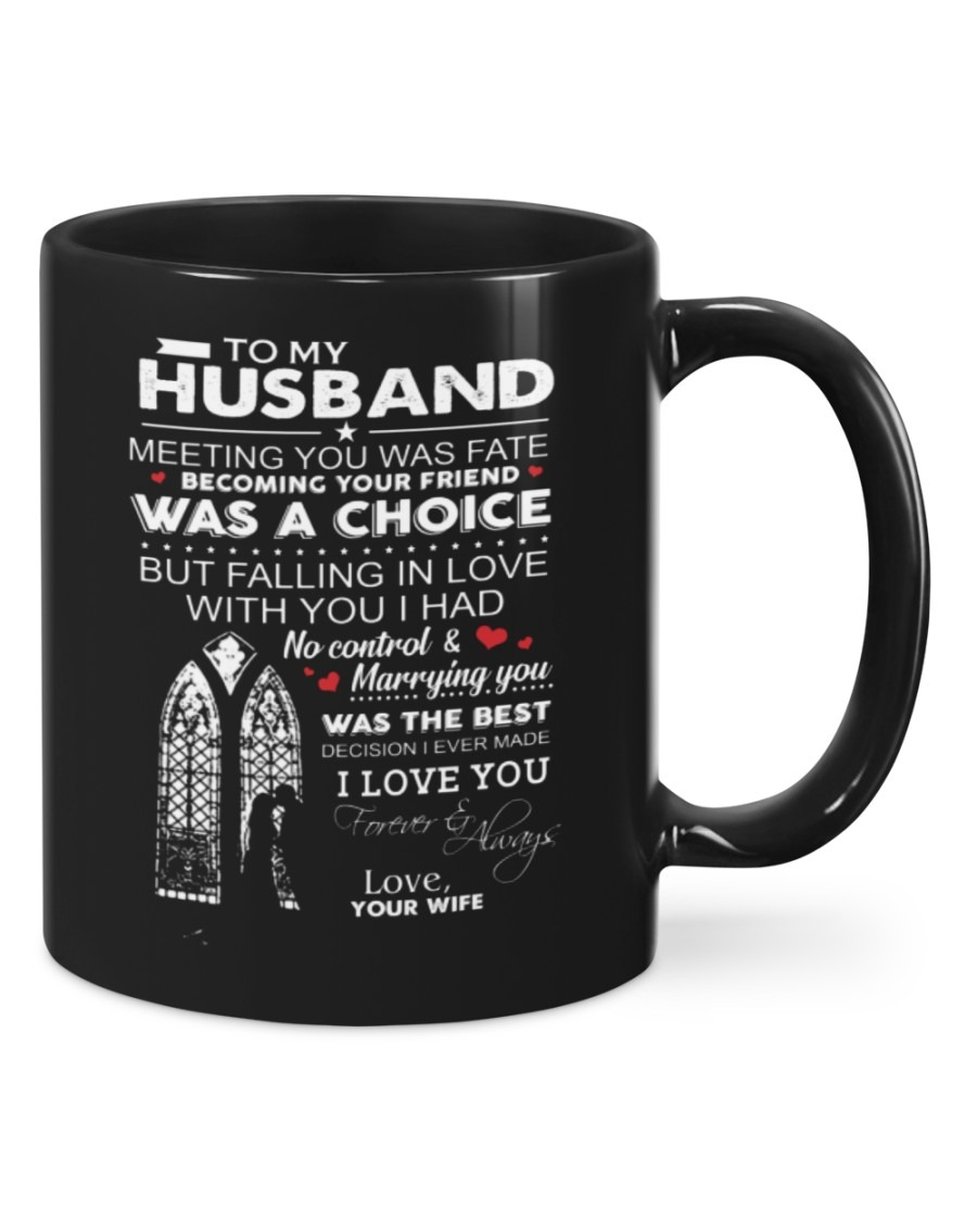 [LIMITED] To my husband meeting you was fate becoming your friend was a choice mug