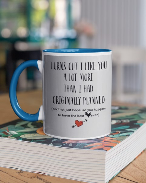[LIMITED] Turn out I liked you a lot more than I had original planned mug