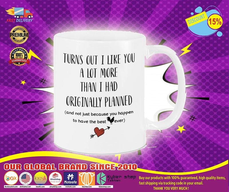 [LIMITED] Turns out I like you a lot more than I had originally planned mug