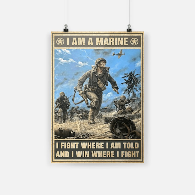 Veteran I am marine I fight where I am told poster