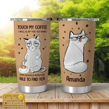 Amazing custom love cat touch my coffee i will slap you so hard all over print tumbler
