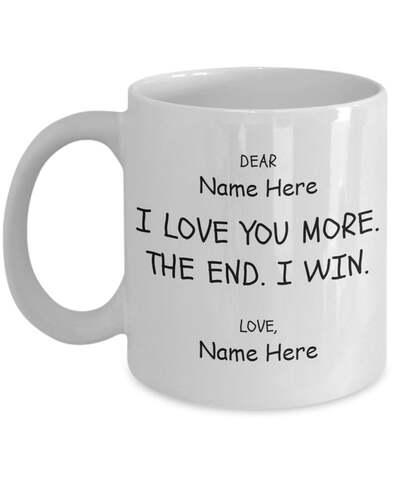 Amazing custom your name i love you more the end i win for couple mug