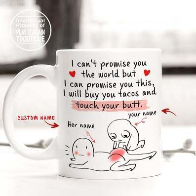Amazing custom your name i will buy you tacos and touch your butt gift for him mug