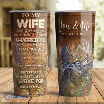 Amazing deer hunting you and me we got this all over print tumbler
