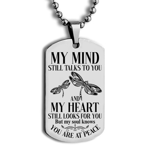 Amazing dragonfly my mind still talks to you and my heart still looks for you dog tag