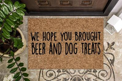 Amazing hope you brought beer and dog treats all over print doormat