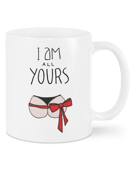 Amazing i am all yours butt happy valentine's day mug