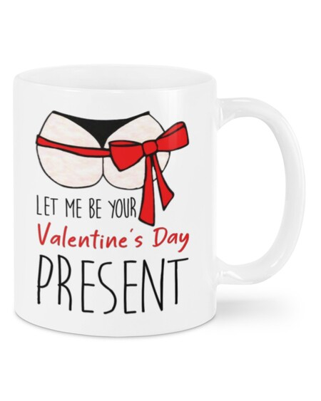 Amazing let me be your valentine's day present happy valentine's day mug