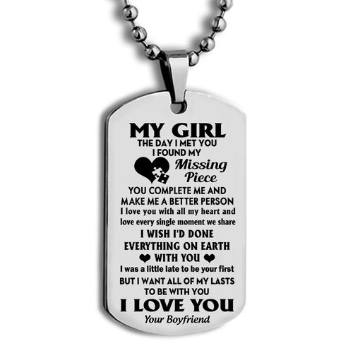 Amazing my girl i want all of my last to be with you i love you your boyfriend dog tag
