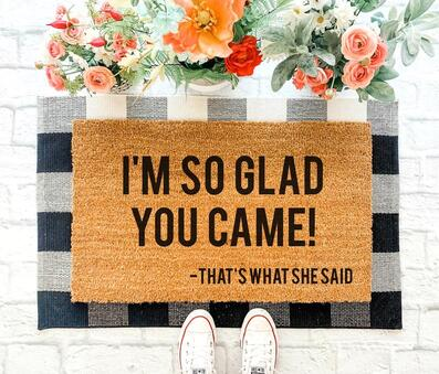 Amazing so glad you came thats what she said all over print doormat