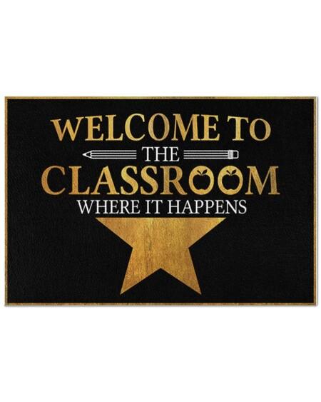 Amazing teacher welcome the classroom where it happens doormat