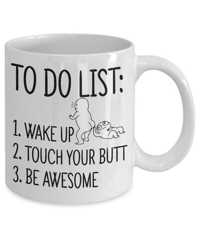 Amazing to do list wake up touch your butt be awesome mug