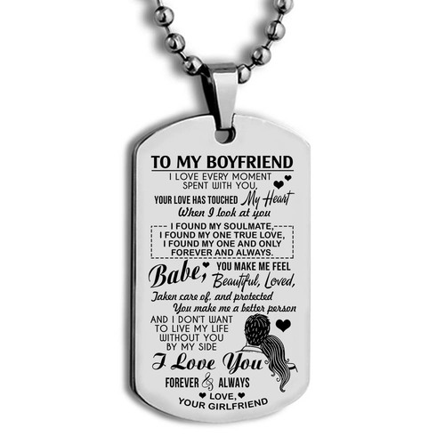 Amazing to my boyfriend i love every moment spent with you i love you forever and always love your girlfriend dog tag