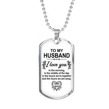 Amazing to my husband i love you in the morning heart dog tag