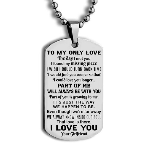 Amazing to my only love we always know inside our soul that love is there your girlfriend dog tag