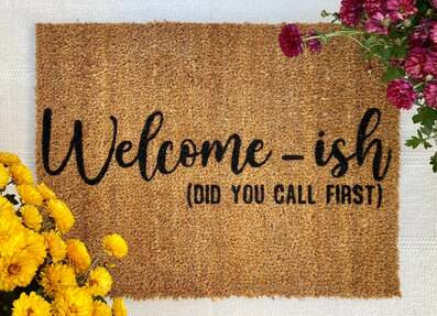 Amazing welcome-ish did you call first all over print doormat