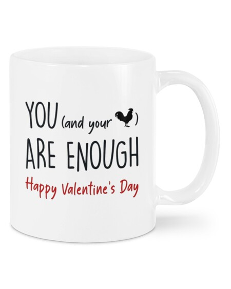 Amazing you and your cock are enough happy valentine's day mug
