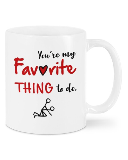 Amazing you're my favorite thing to do happy valentine's day mug