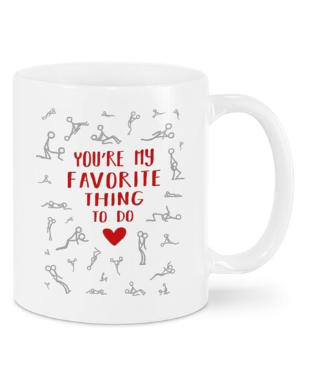 Amazing youre my favorite thing to do happy valentines day mug