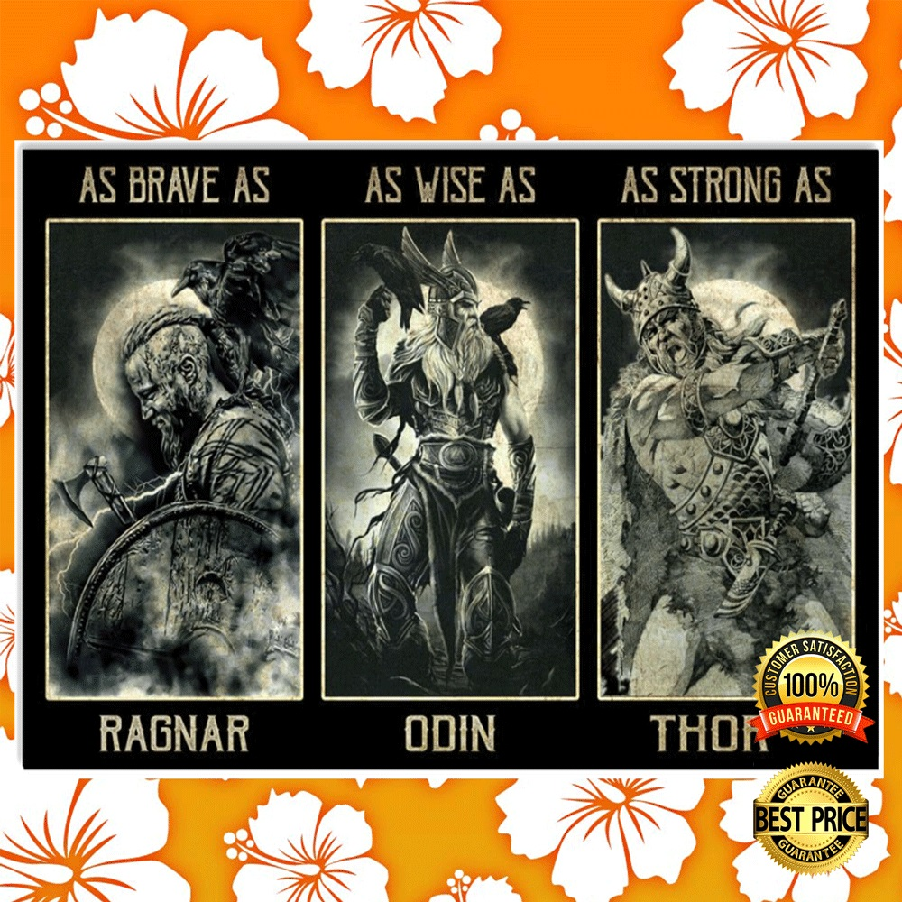 [New] As Brave As Ragnar As Wise As Odin As Strong As Thor Poster