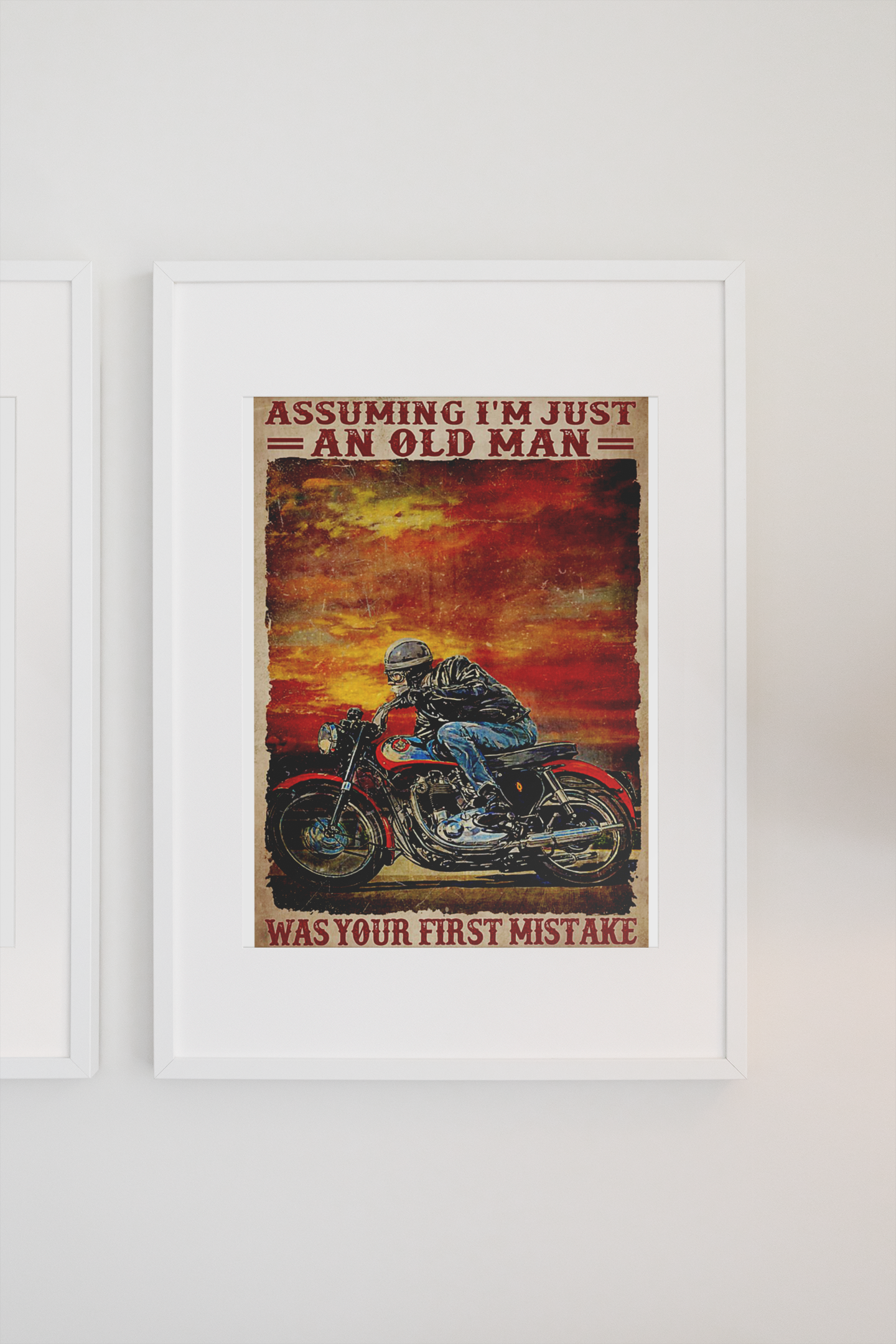 Assuming i'm just an old man was your first mistake poster