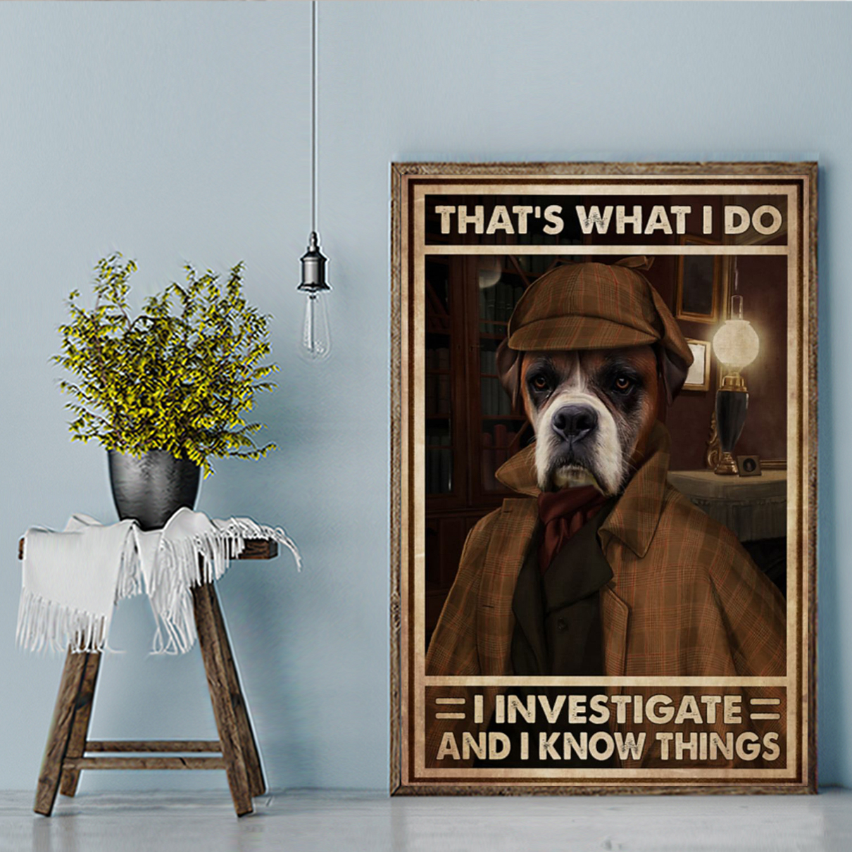 Boxer Detective That's what I do I investigate and I know things poster