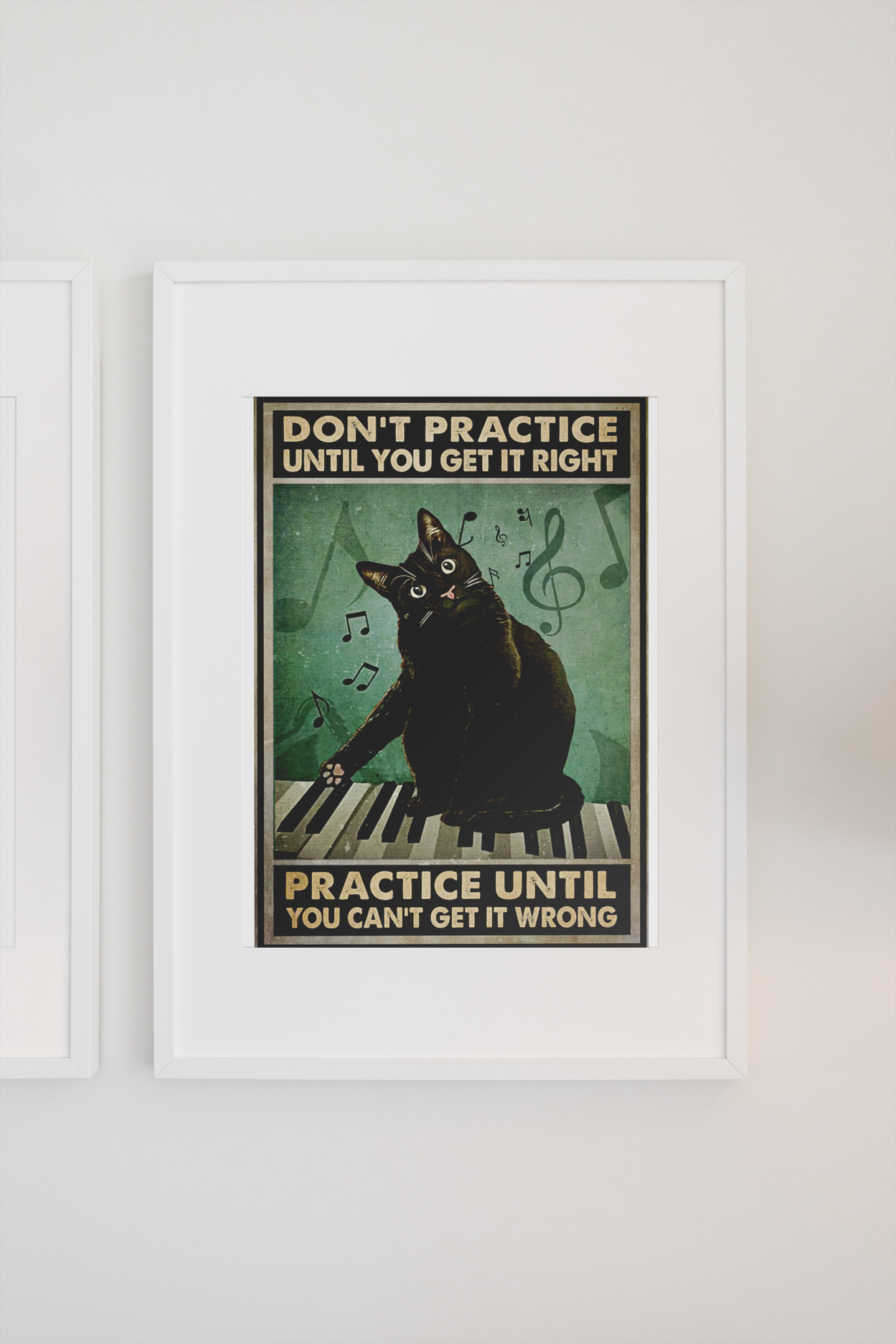 Cat Don't practice until you get it right practice until you can't get it wrong poster