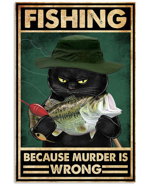 Cat Fishing because murder is wrong poster