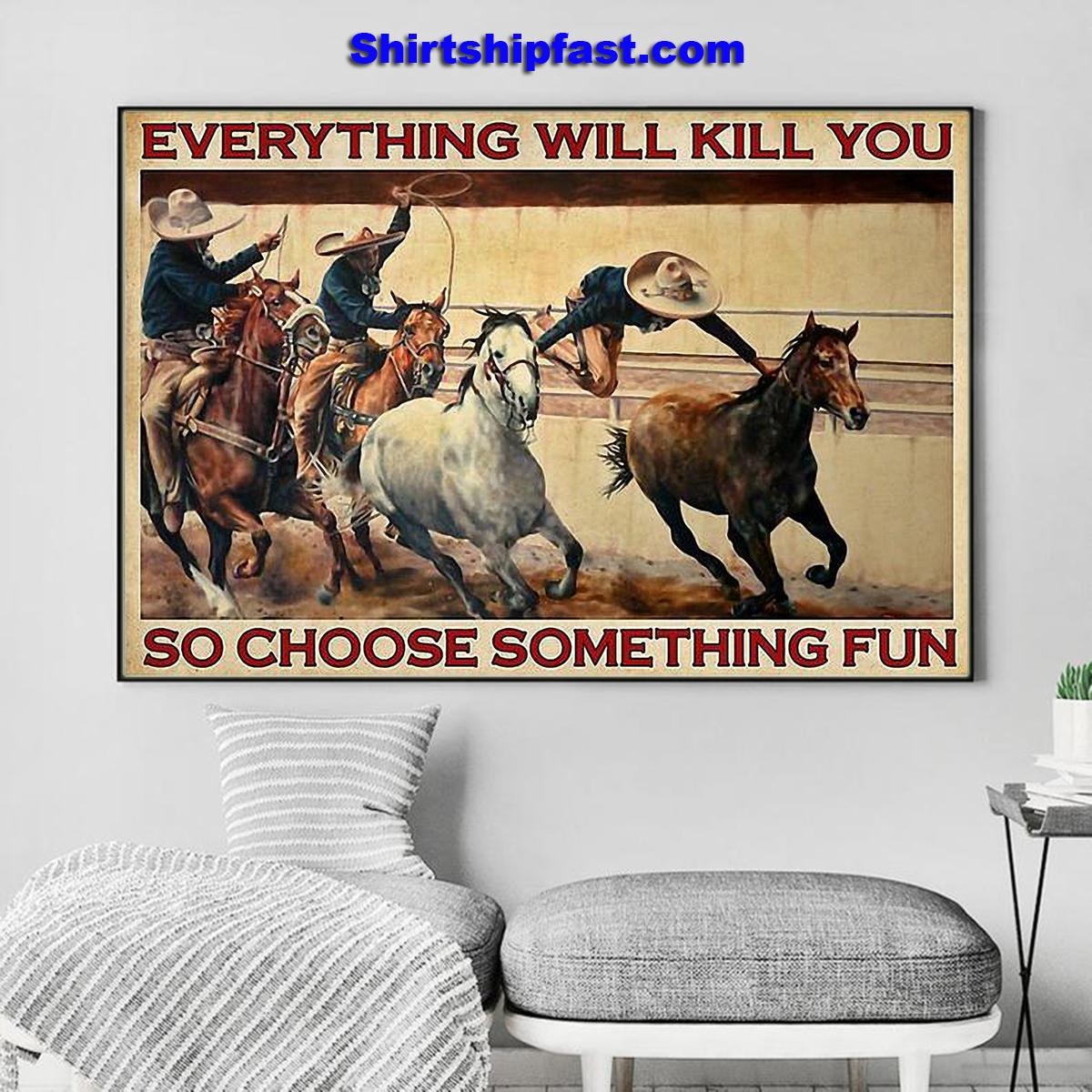 Charreada everything will kill you so choose something fun poster