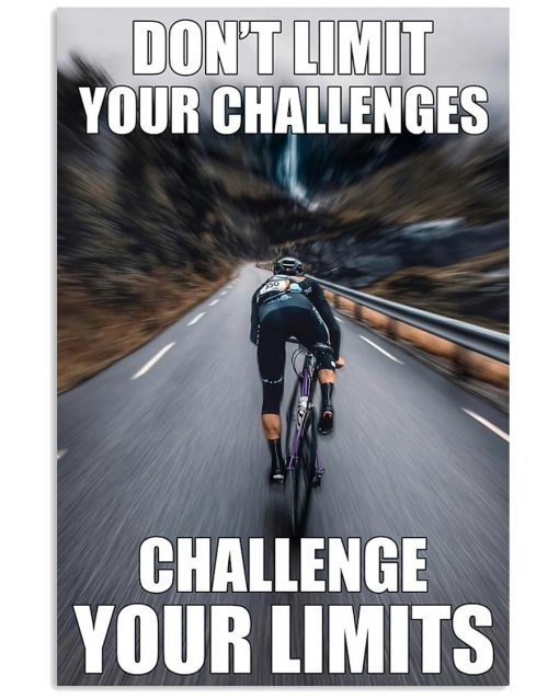 Cycling Don't limit your challenges challenge your limits poster