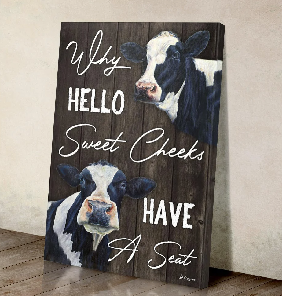 [Trend] Dairy Cattle Why Hello Sweet Cheeks Have A Seat Canvas