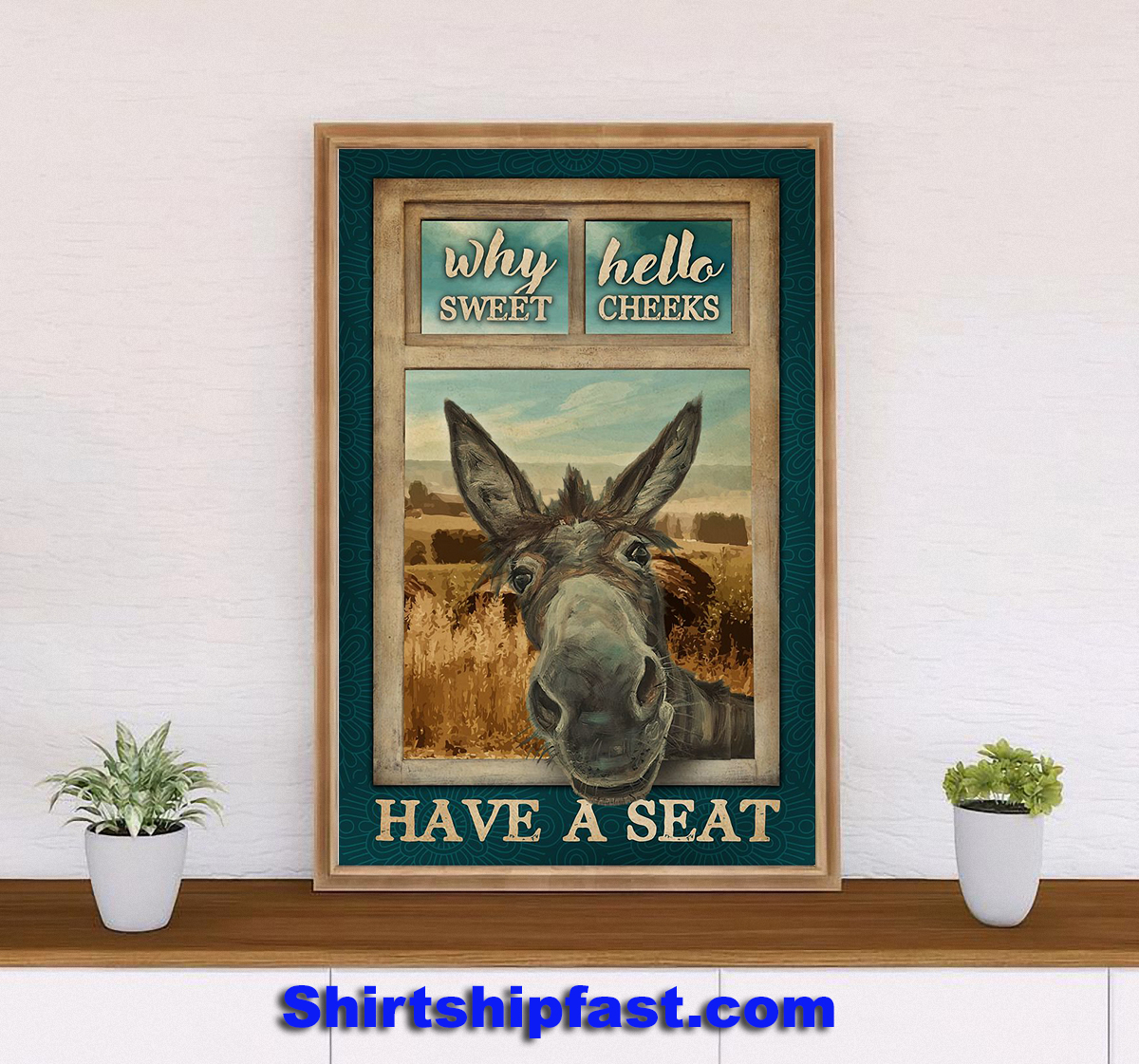 Donkey why hello sweet cheeks poster
