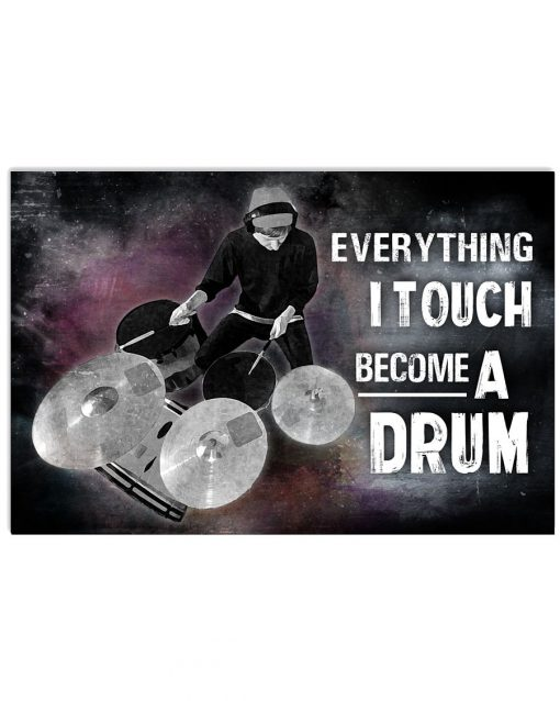 Everything I touch becomes a drum poster