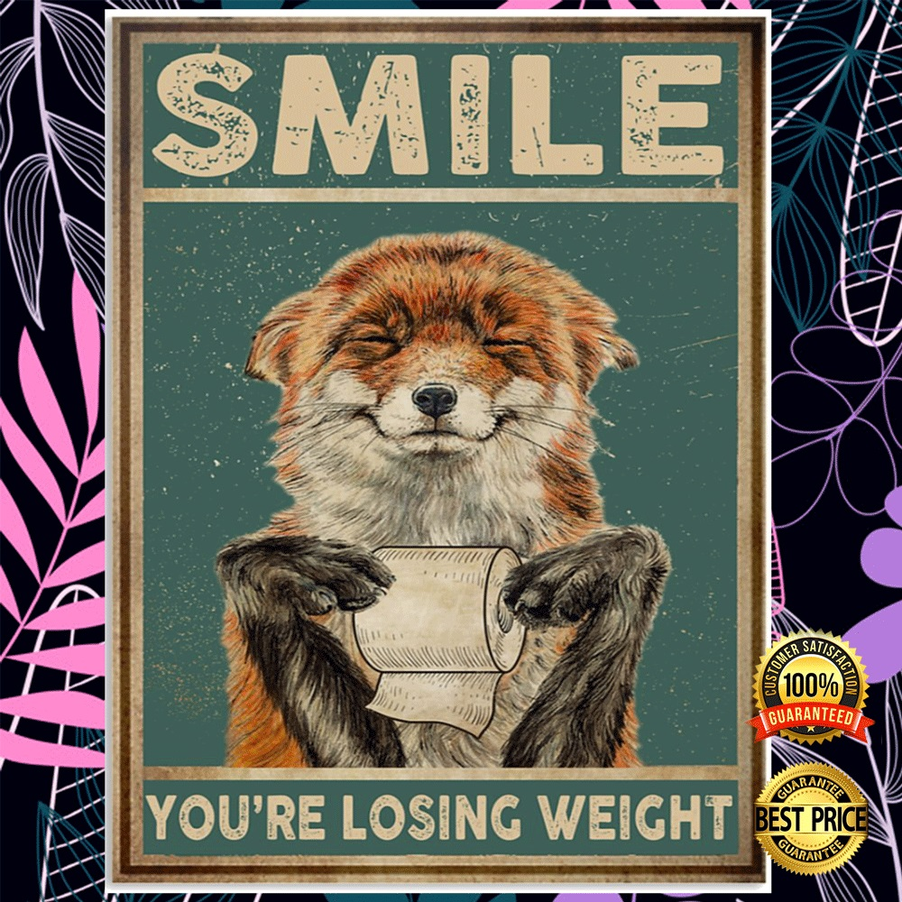 [HOT] Fox Smile You're Losing Weight Poster